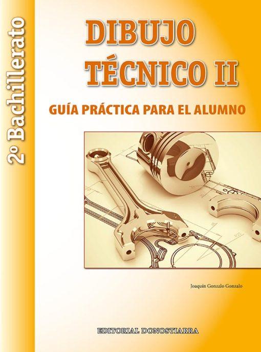 DIBUJO TÉCNICO II - 2º BACHILLERATO. GUÍA PRÁCTICA PARA EL ALUMNO