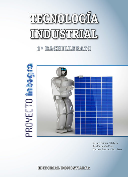 TECNOLOGÍA INDUSTRIAL 1º BACHILLERATO - PROYECTO INTEGRA (EDICION ANDALUCIA / CASTILLA-LA MANCHA)