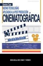NUEVAS TECNOLOGÍAS APLICADAS A LA POSTPRODUCCIÓN CINEMATOGRÁFICA