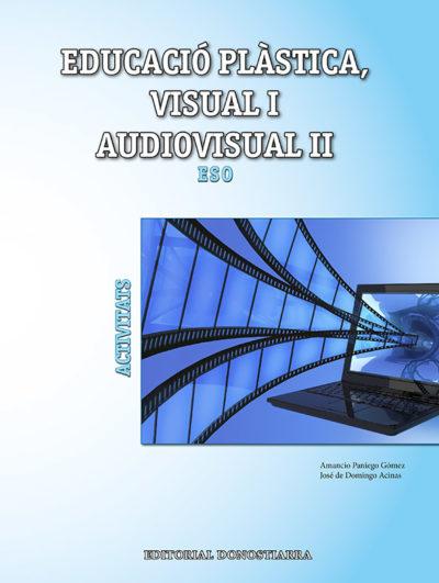 EDUCACIÓ PLÀSICA, VISUAL I AUDIOVISUAL II. ACTIVITATS.