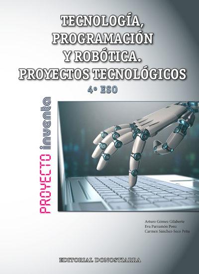 TECNOLOGÍA, PROGRAMACIÓN Y ROBÓTICA, PROYECTOS TECNOLÓGICOS - 4º ESO - PROYECTO INVENTA (EDICIÓN MADRID)