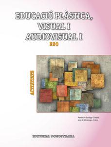 EDUCACIÓ PLÀSTICA, VISUAL I AUDIOVISUAL I. ACTIVITATS