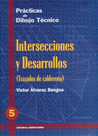 PRÁCTICAS DE DIBUJO TÉCNICO Nº 5 INTERSECCIONES Y DESARROLLOS