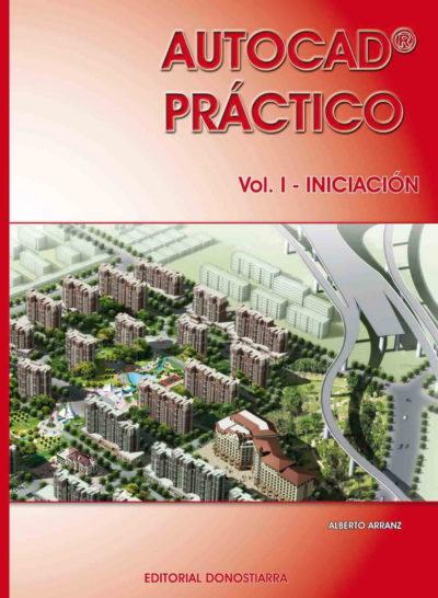 AUTOCAD PRÁCTICO. VOLUMEN I. INICIACIÓN. VERSIÓN 2012