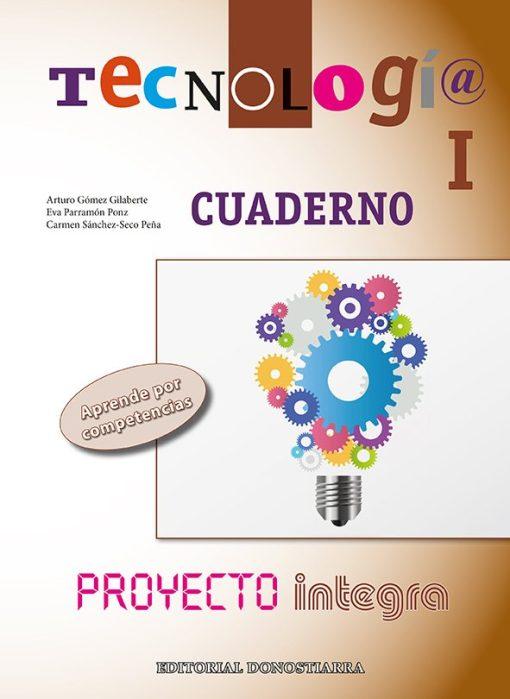 CUADERNO. TECNOLOGÍA I - PROYECTO INTEGRA