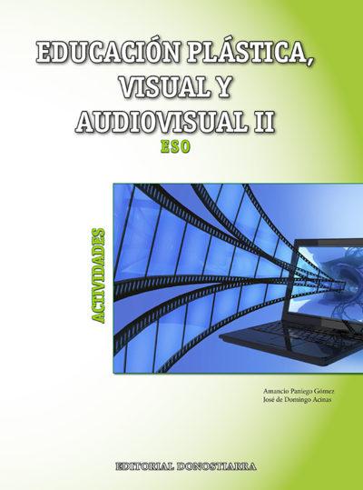 EDUCACIÓN PLÁSTICA, VISUAL Y AUDIOVISUAL II - ACTIVIDADES