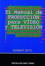 EL MANUAL DE PRODUCCIÓN PARA VÍDEO Y TELEVISIÓN