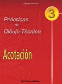 PRÁCTICAS DE DIBUJO TÉCNICO Nº 3 - ACOTACIÓN
