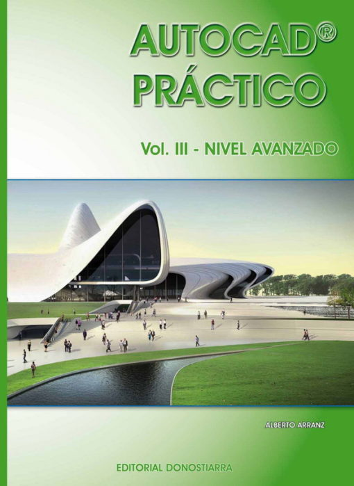 AUTOCAD PRÁCTICO. VOLUMEN III. NIVEL AVANZADO. VERS.2012