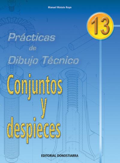 PRÁCTICAS DE DIBUJO TÉCNICO Nº 13 - CONJUNTOS Y DESPIECES