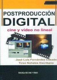 POSTPRODUCCIÓN DIGITAL: CINE Y VÍDEO NO LINEAL