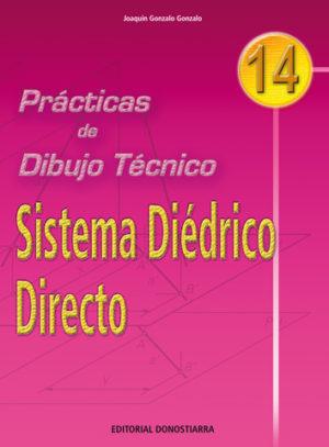 PRÁCTICAS DE DIBUJO TÉCNICO Nº 14 SISTEMA DIÉDRICO DIRECTO