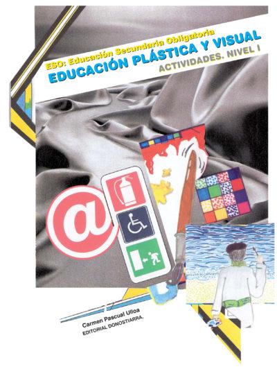 EDUCACIÓN PLÁSTICA Y VISUAL. NIVEL I. ACTIVIDADES (PASCUAL)