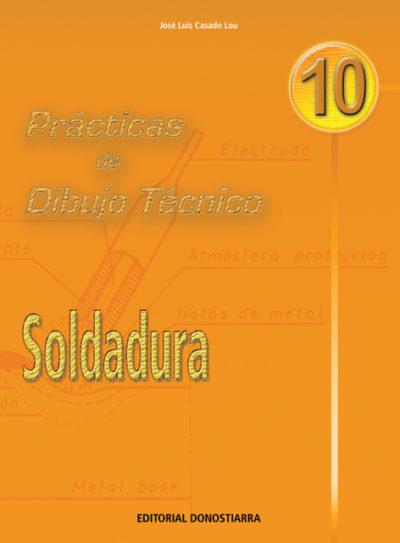 PRÁCTICAS DE DIBUJO TÉCNICO Nº 10 - SOLDADURA