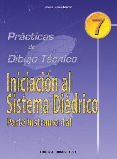 PRÁCTICAS DE DIBUJO TÉCNICO Nº 7 - INICIACIÓN AL SISTEMA DIÉDRICOS