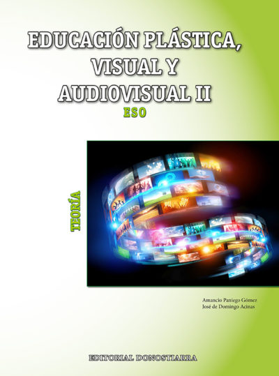 EDUCACIÓN PLÁSTICA, VISUAL Y AUDIVISUAL II - TEORÍA