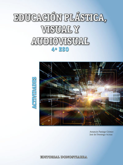 EDUCACIÓN PLÁSTICA, VISUAL Y AUDIOVISUAL 4º ESO ACTIVIDADES