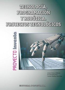TECNOLOGÍA, PROGRAMACIÓN Y ROBÓTICA. PROYECTOS TECNOLÓGICOS (ED.CASTILLA-LEÓN)