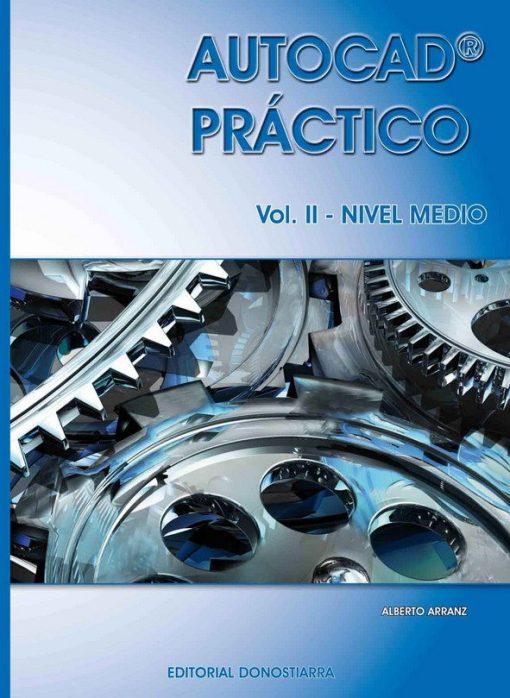 AUTOCAD PRÁCTICO. VOLUMEN II. NIVEL MEDIO. VERS.2012