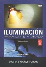 ILUMINACIÓN PARA CINE Y VÍDEO. SEGUNDA EDICIÓN