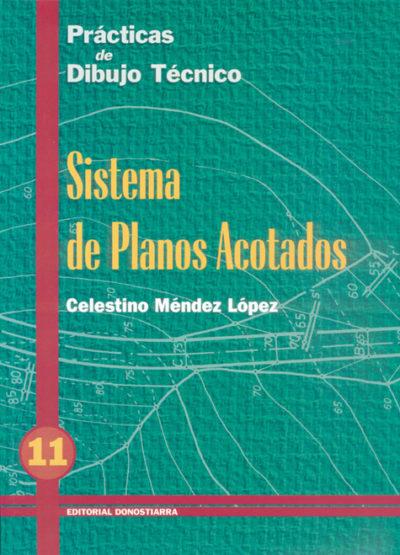 PRÁCTICAS DE DIBUJO TÉCNICO Nº 11 SISTEMA DE PLANOS ACOTADOS