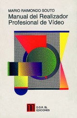 MANUAL DEL REALIZADOR PROFESIONAL DE VÍDEO
