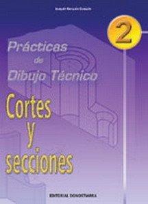 PRÁCTICAS DE DIBUJO TÉCNICO Nº 2 - CORTES Y SECCIONES